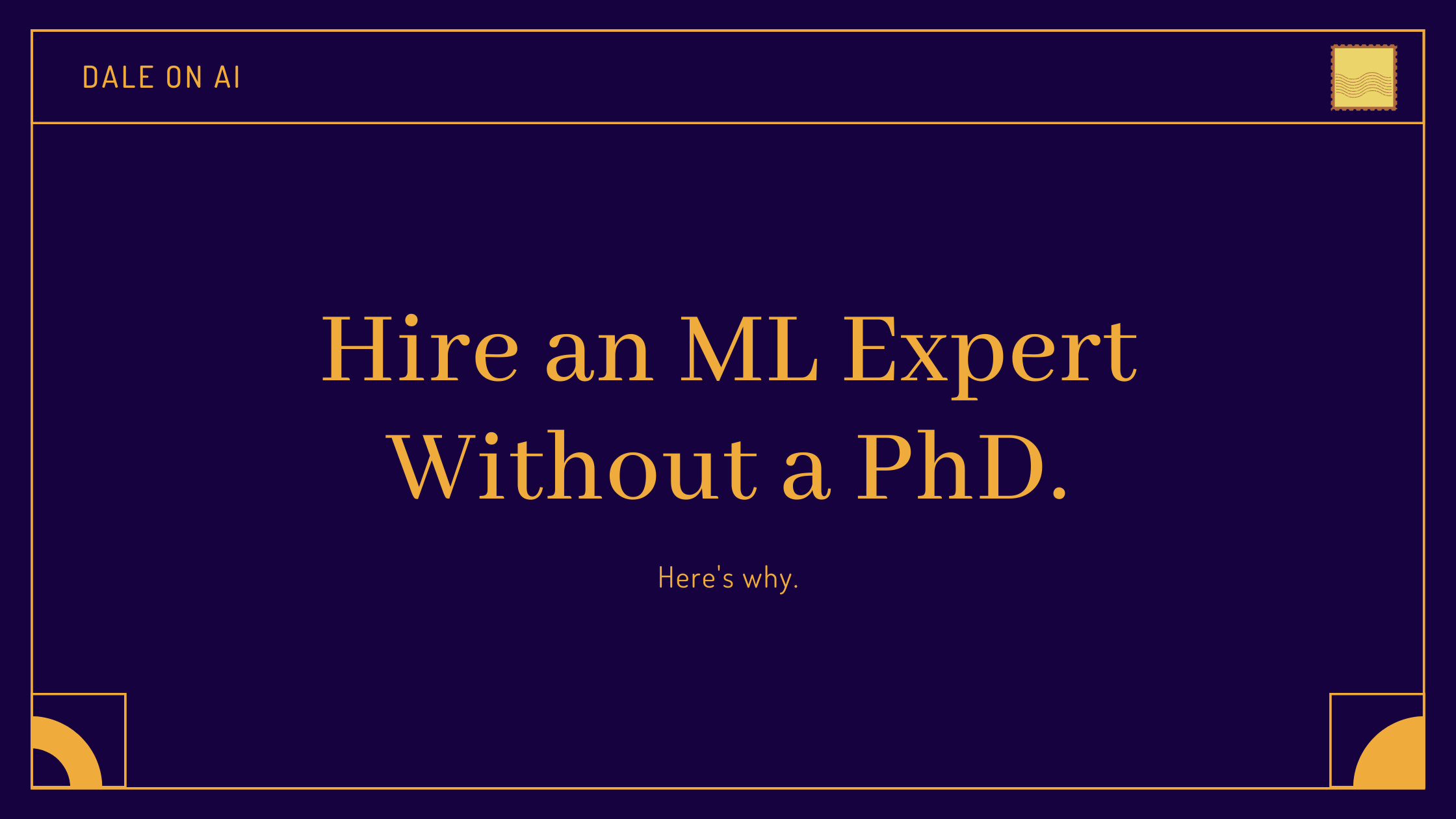 Employers: Your Machine Learning Hires Don't Need PhDs or Masters Degrees